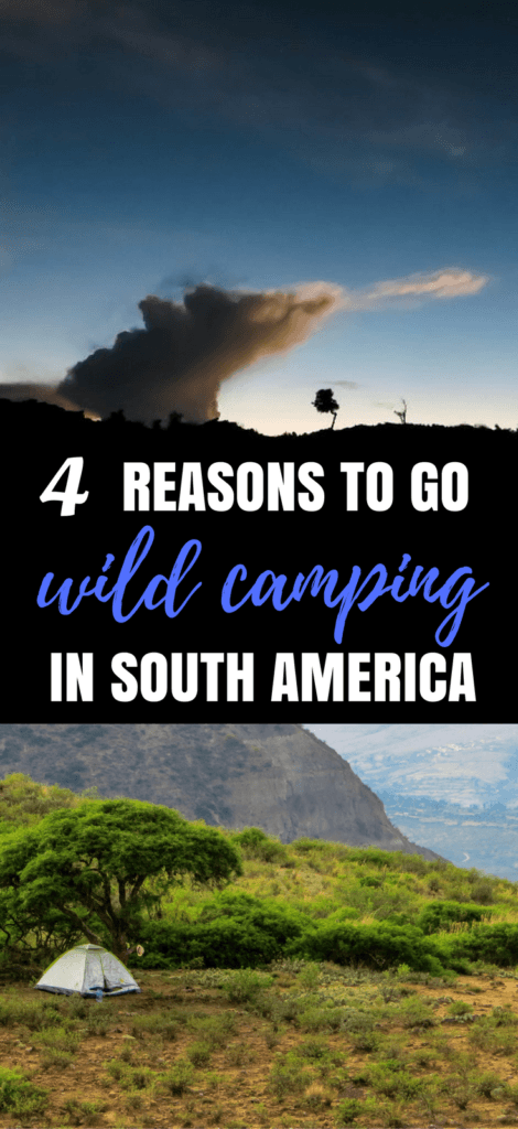 wild camping | south america | adventure travel |  camping tips |