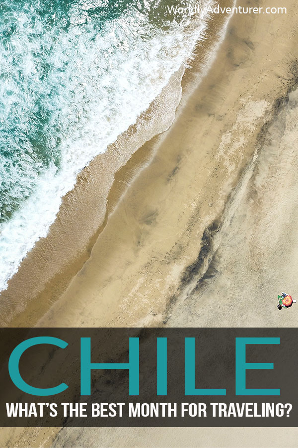 Which months are perfect for a vacation or backpacking trip to Chile? And which months are best avoided? Get a month-by-month overview of the weather in Chile with this guide to the best times to visit, travel and explore. #chile #weather #travel #chiletravel #worldlyadventurer